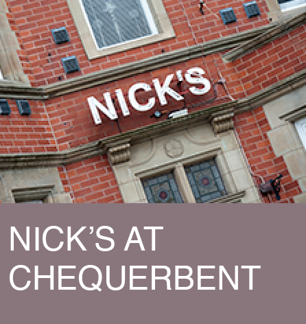 Nick's at Chequerbent
